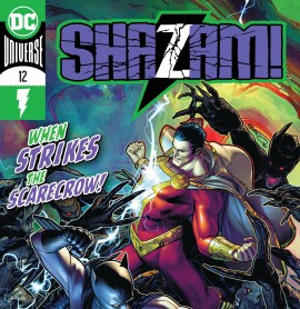 SHAZAM #12 DC COMICS (W) Jeff Loveness (A/CA) Brandon Peterson Batman guest stars in a special team-up interlude issue! In pursuit of new villains to thwart, Shazam heads-where else?-to Gotham City, landing him face-to-creepy face with the Scarecrow! Can Batman help Billy overcome his greatest fears?