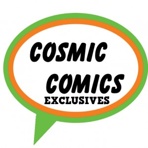 Cosmic Comics Exclusives